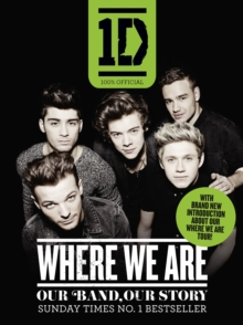 One Direction: Where We are (100% Official) : Our Band, Our Story, Paperback