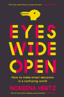 Eyes Wide Open : How to Make Smart Decisions in a Confusing World, Paperback
