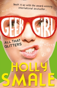 Geek Girl (4) - All that Glitters, Paperback Book