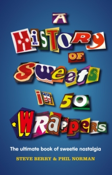 A History of Sweets in 50 Wrappers, Hardback Book