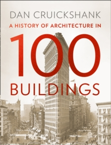 A History of Architecture in 100 Buildings, Hardback