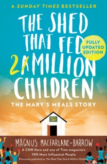 The Shed That Fed a Million Children : The Mary's Meals Story, Paperback Book