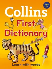Collins First Dictionary : Learn with Words, for Age 4+, Paperback