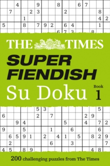 The Times Super Fiendish Su Doku Book 1 : 200 of the Most Treacherous Su Doku Puzzles, Paperback