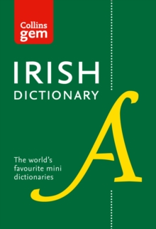 Collins Gem Irish Dictionary : Collins Irish Dictionary Gem Edition: All the Latest Words in a Mini Format, Paperback