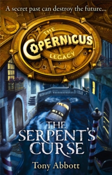 The Serpent's Curse (the Copernicus Legacy, Book 2), Paperback
