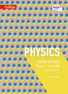 AQA A Level Science : AQA A Level Physics Year 1 and AS Student Book, Paperback