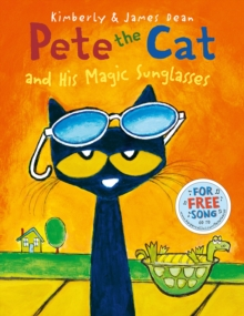Pete the Cat and His Magic Sunglasses, Paperback
