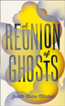A Reunion of Ghosts, Hardback
