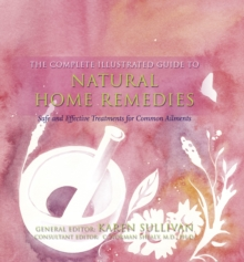 Natural Home Remedies : Safe and Effective Treatments for Common Ailments, Paperback