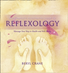Reflexology : Massage Your Way to Health and Well-Being, Paperback