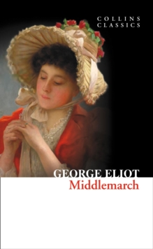 Collins Classics : Middlemarch, Paperback