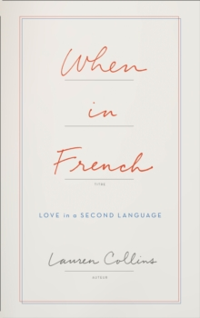 When in French : Love in a Second Language, Hardback Book