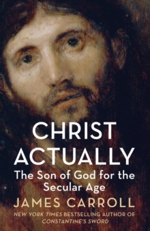 Christ Actually: The Son of God for the Secular Age, Paperback Book