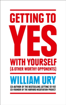 Getting to Yes with Yourself : And Other Worthy Opponents, Paperback