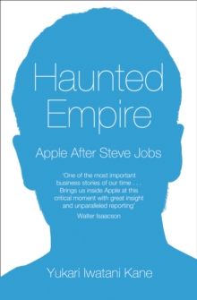Haunted Empire : Apple After Steve Jobs, Paperback