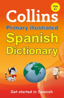 Collins Primary Illustrated Spanish Dictionary : Get Started, for Ages 7-11, Paperback