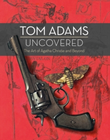 Tom Adams Uncovered : The Art of Agatha Christie and Beyond, Hardback