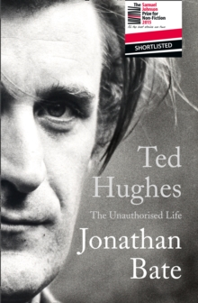 Ted Hughes : The Unauthorised Life, Hardback