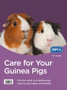RSPCA Pet Guide : Care for Your Guinea Pigs, Paperback