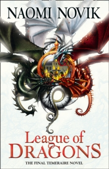 League of Dragons (the Temeraire Series, Book 9), Paperback