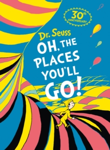 Dr Seuss - Oh, The Places You'll Go, Hardback Book