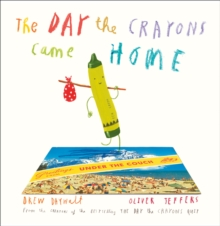 The Day the Crayons Came Home, Hardback