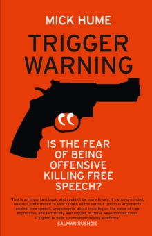 Trigger Warning : Is the Fear of Being Offensive Killing Free Speech?, Paperback