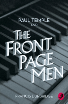 A Paul Temple and the Front Page Men, Paperback Book