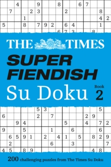 The Times Super Fiendish Su Doku Book 2 : 200 of the Most Treacherous Su Doku Puzzles, Paperback