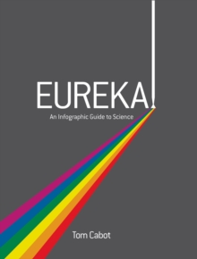 Eureka! : An Infographic Guide to Science, Hardback
