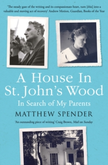 A House in St John's Wood : In Search of My Parents, Paperback