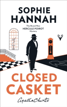 Closed Casket : The New Hercule Poirot Mystery, Hardback
