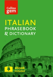 Collins Gem Italian Phrasebook and Dictionary : Collins Italian Phrasebook and Dictionary Gem Edition: Essential Phrases and Words in a Mini, Travel Sized Format, Paperback