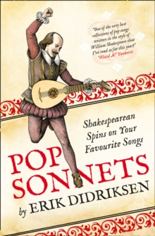Pop Sonnets : Shakespearean Spins on Your Favourite Songs, Hardback Book