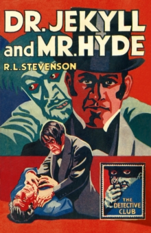 The Detective Club : Dr Jekyll and Mr Hyde, Hardback