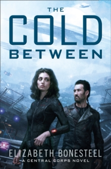 The Cold Between (A Central Corps Novel, Book 1), Paperback