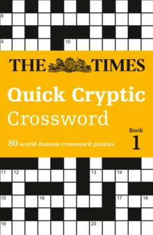 The Times Quick Cryptic Crossword Book 1 : 80 Challenging Quick Cryptic Crosswords from the Times, Paperback