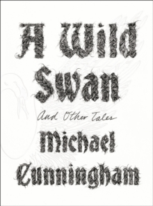 A Wild Swan : And Other Tales, Hardback