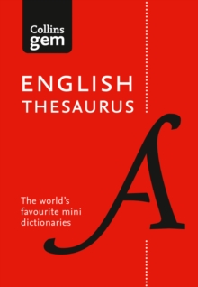 Collins Gem : Collins English Thesaurus Gem Edition: 128,000 Synonyms and Antonyms in a Mini Format, Paperback