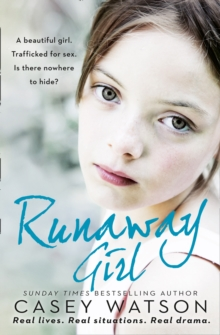 The Runaway Girl : A Beautiful Girl. Trafficked for Sex. Is There Nowhere to Hide?, Paperback
