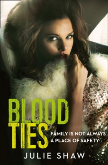 Blood Ties : Family is Not Always a Place of Safety, Paperback