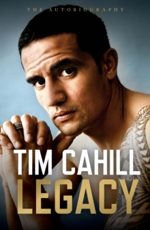 Legacy : The Autobiography of Tim Cahill, Hardback