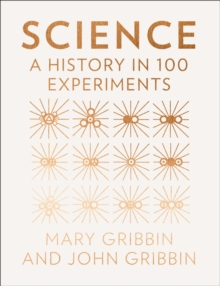 Science : A History in 100 Experiments, Hardback