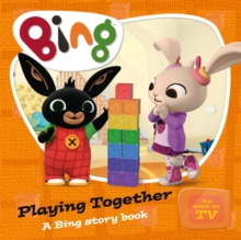 Bing : A Bing Story Book Playing Together, Board book