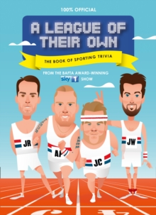 A League of Their Own - the Book of Sporting Trivia : 100% Official, Hardback