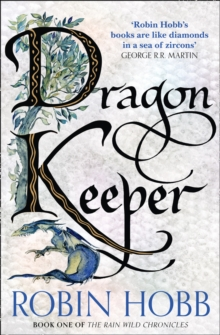 Dragon Keeper (the Rain Wild Chronicles, Book 1), Paperback