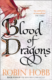 Blood of Dragons (the Rain Wild Chronicles, Book 4), Paperback