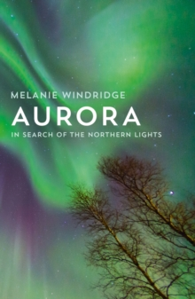 Aurora : In Search of the Northern Lights, Hardback