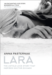 Lara : The Untold Love Story That Inspired Doctor Zhivago, Hardback